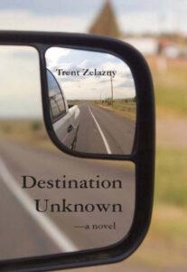 DESTINATION UNKNOWN by Trent Zelazny
