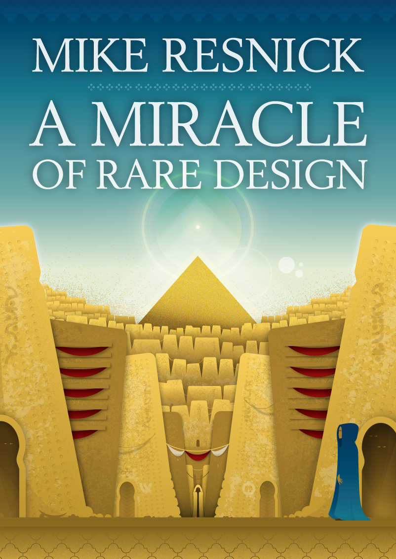 A MIRACLE OF RARE DESIGN by Mike Resnick