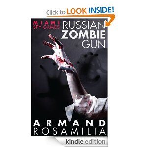 MIAMI SPY GAMES: ZOMBIE GUN by Armand Rosamilia