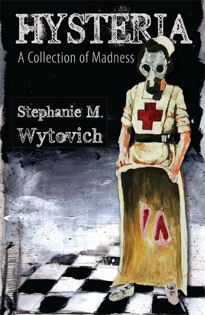 HYSTERIA by Stephanie M. Wytovich
