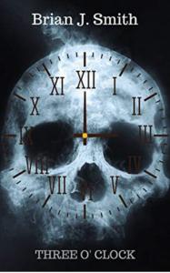 Three O'Clock by Brian J. Smith