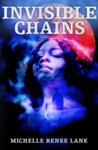 Invisible Chains by Michelle Renee Lane