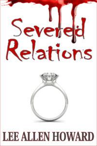 Severed Relations by Lee Allen Howard